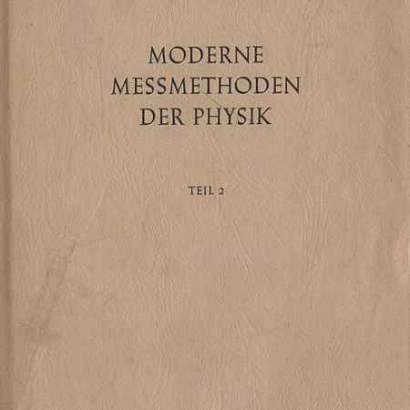 Купить F. X. Eder Moderne Messmethoden der Physik. Teil 2