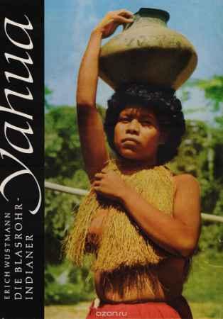 Купить Wustmann E. Yahua. Die Blasrohr-Indianer