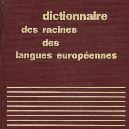 Купить R. Grandsaignes d'Hauterive Dictionnare des racines des dangues duropeennes