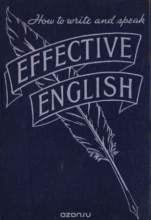 Купить Allen E. F. Effective English. How to write and speak effective English. Modern guide to good form