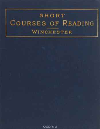 Купить C. T. Winchester Short Courses of Reading in English Literature