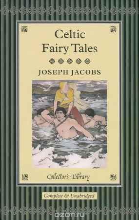 Купить Joseph Jacobs Celtic Fairy Tales (подарочное издание)