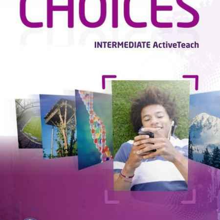 Купить Choices Intermidiate. Active Teach