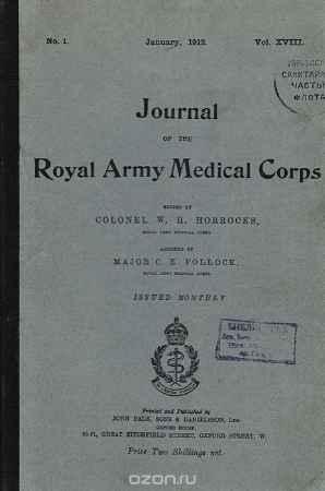 Купить Journal of the Royal Army Medical Corps. Volume XVIII. Полугодовая подшивка за январь-июнь 1912 года